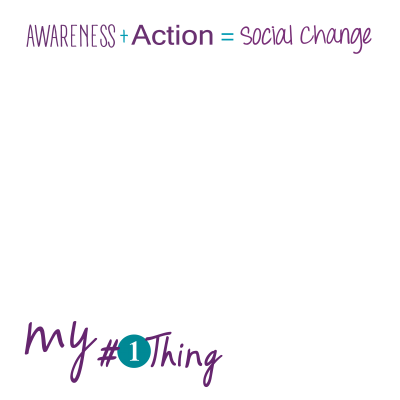 Facebook photo frame top: action + awareness = Social change, bottom reads my #1thing