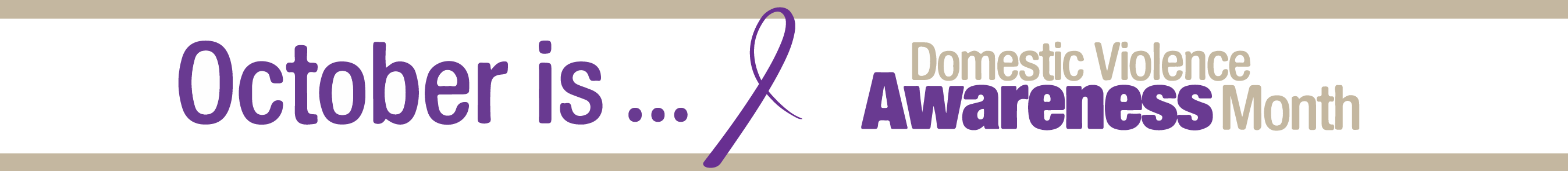 White banner with the text October is... and image of a purple ribon and then the text Domestic Violence Awareness Month