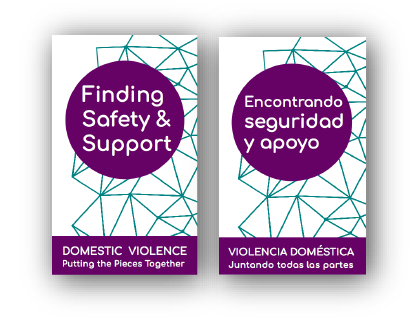 "Two Brochure covers, on the left ""Finding Safety and Support"" and on the right ""Encontrando Seguridad y Apoyo"""