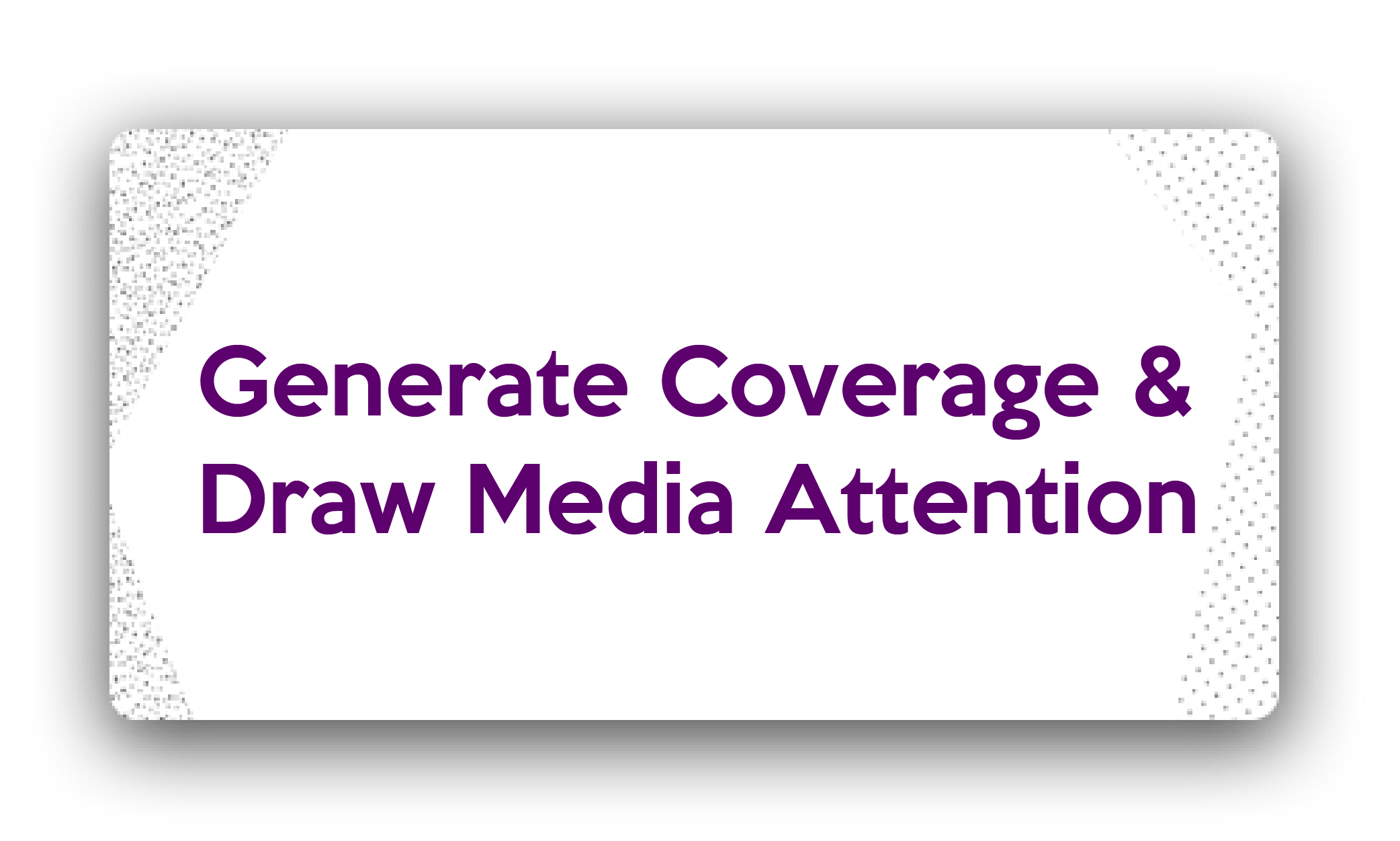 Title-How to Generate Coverage & Draw Media Attention to a Story