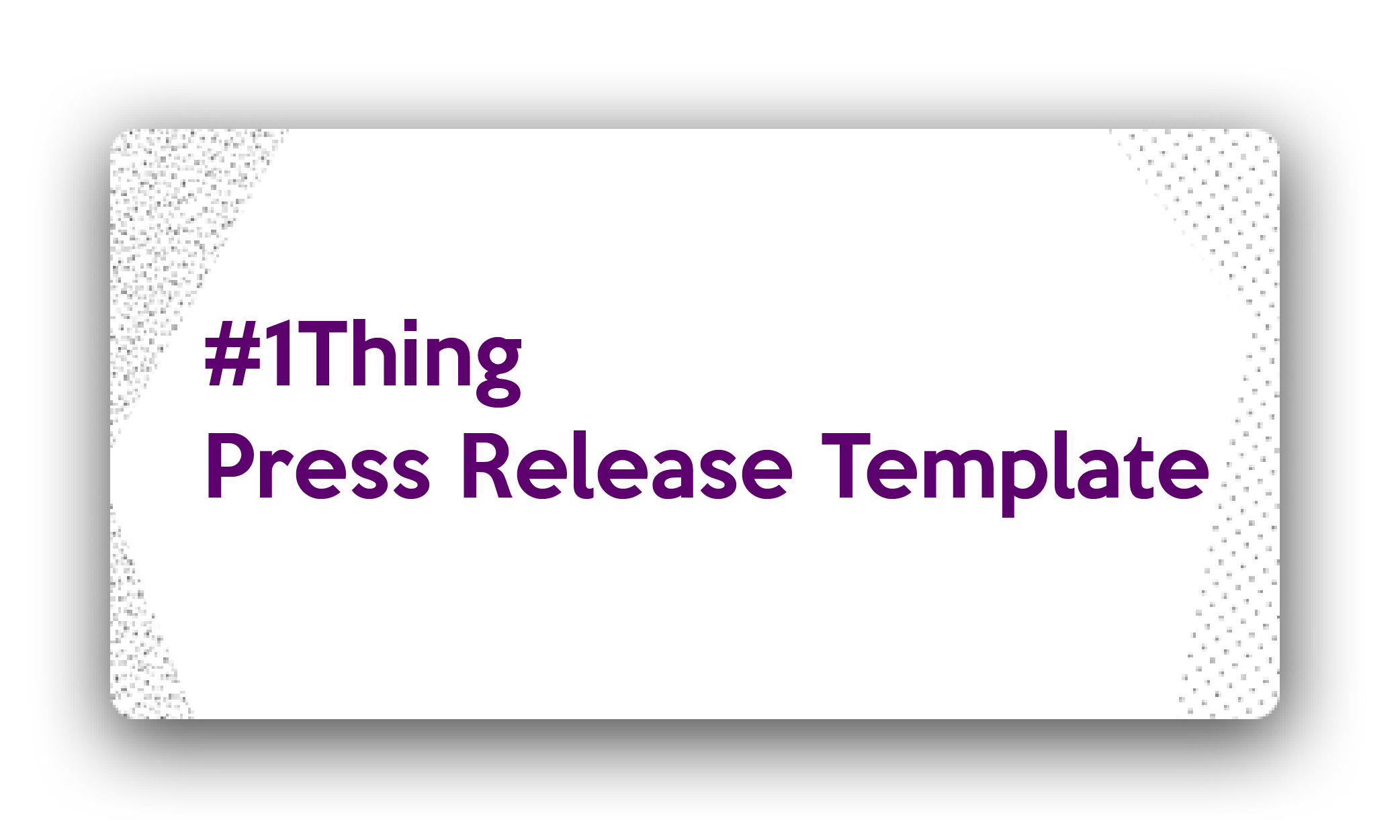 Title: 1 Thing Press Release Template