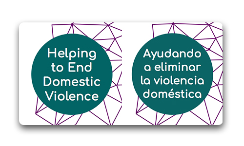 "Title portion of our Helping end DV brochures in both english and spanish ""Helping End Domestic Violence"" and ""Ayudando a eliminar la violencia doméstica"""
