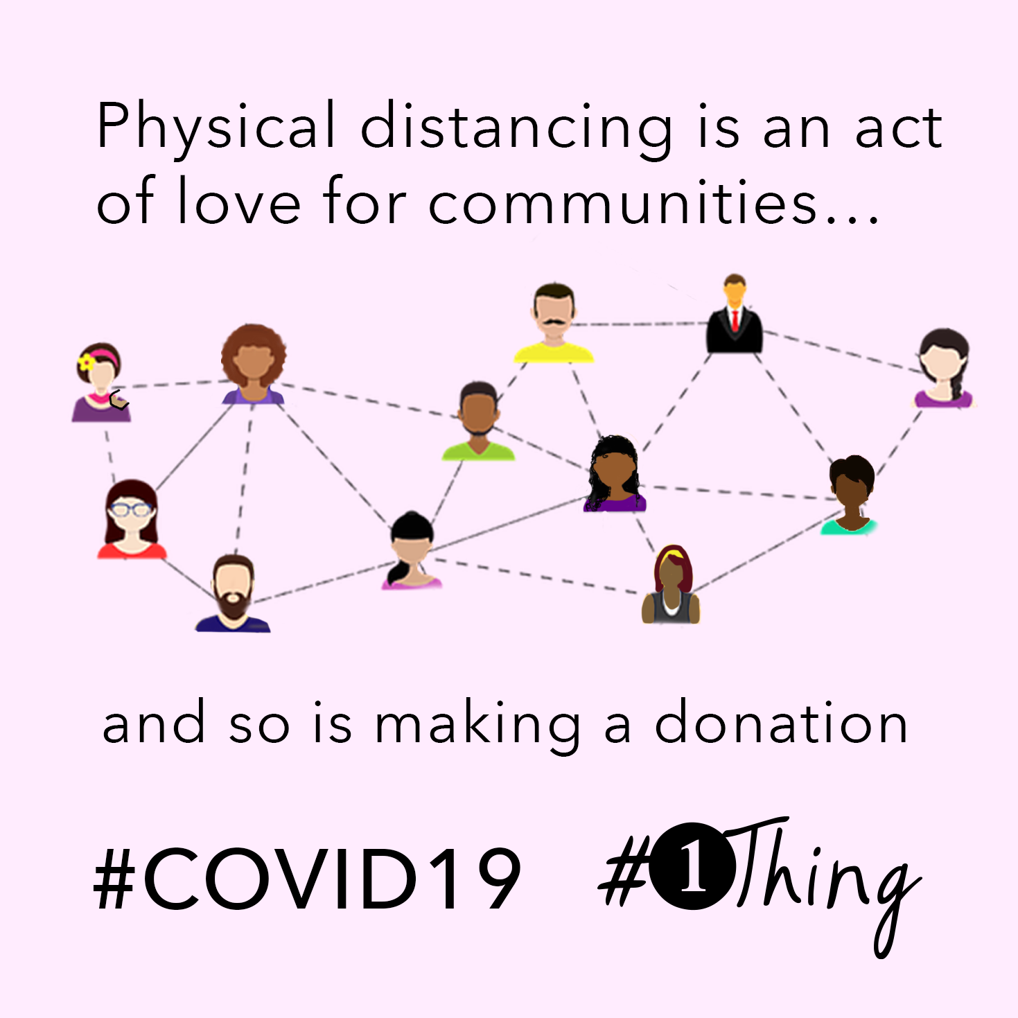 physical distancing is an act of love for communities...and so is making a donation.